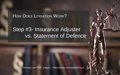 Step #3 – Work With Insurance Adjuster vs. Statement of Defence