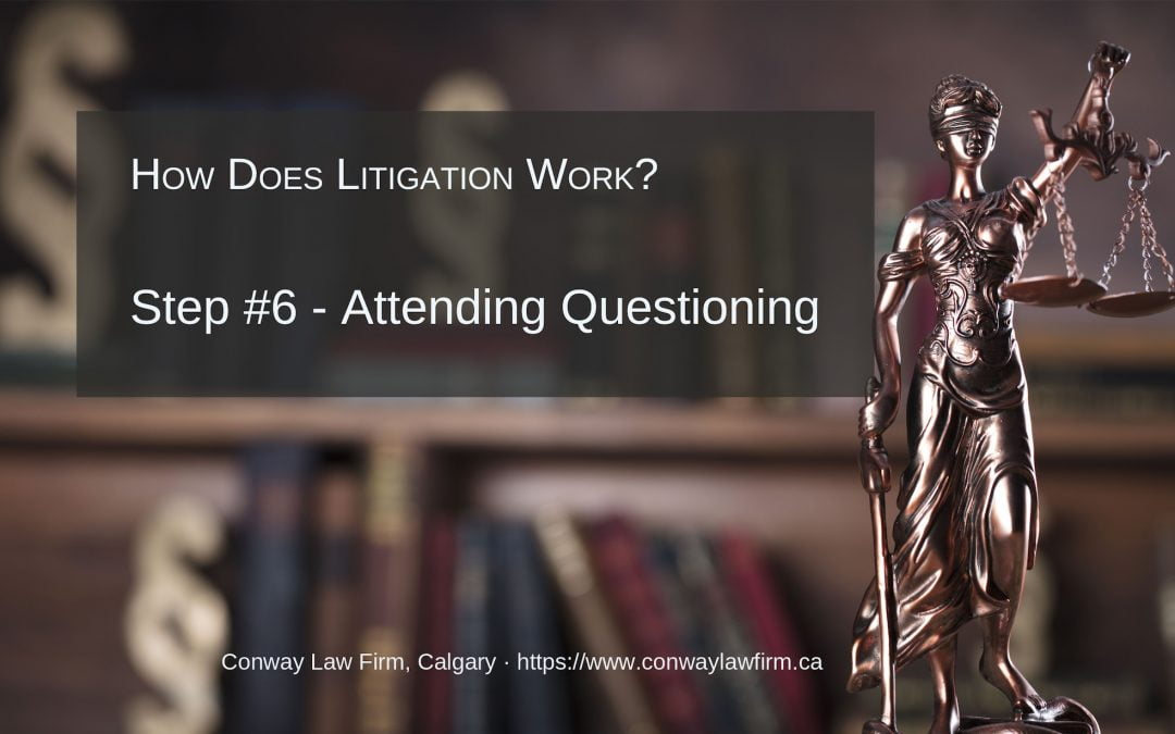 Step #6 – Attending Questioning by Defence